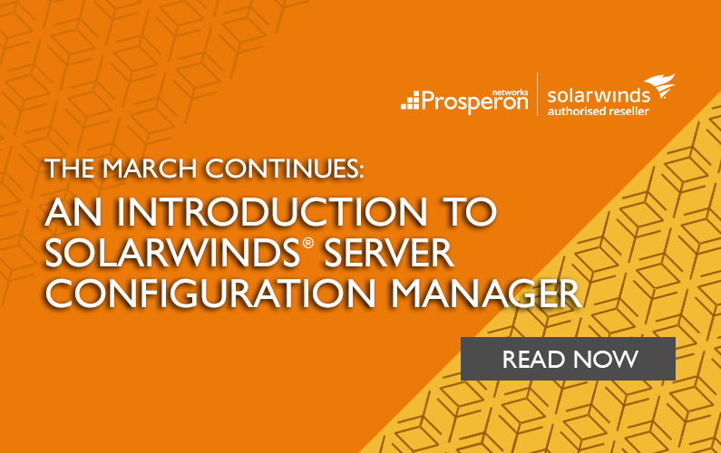 The March Continues: An Introduction To SolarWinds Server Configuration Manager
