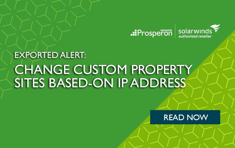 Exported Alert – Change Custom Property Site Based on IP Address