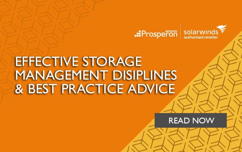 Effective Storage Management Disciplines & Best Practice Advice