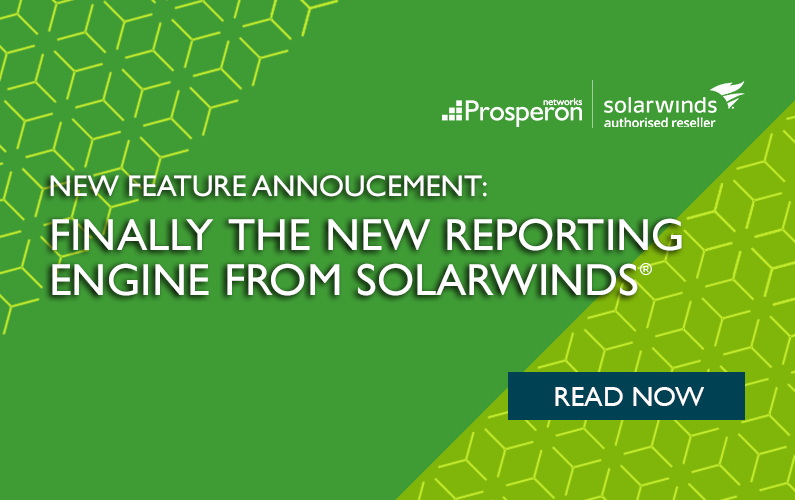 Finally The New Reporting Engine From Solarwinds