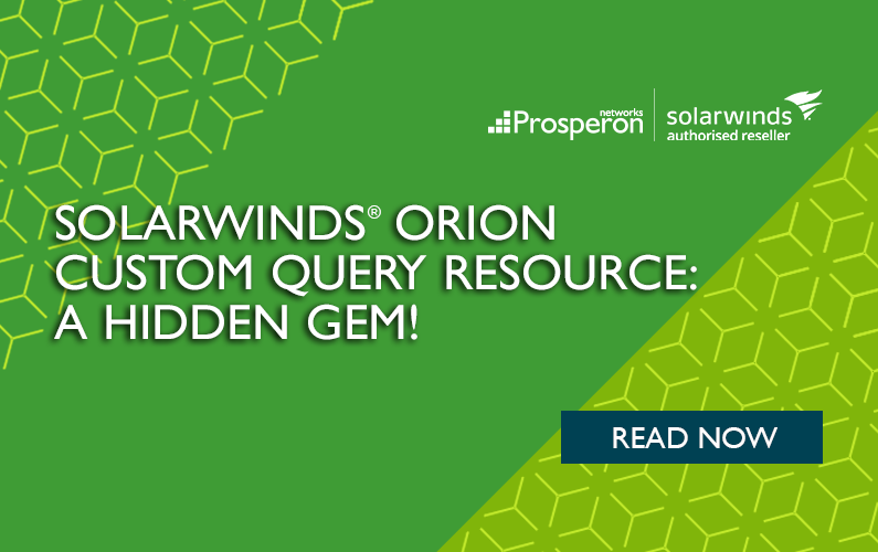 SolarWinds Orion Custom Query Resource – A Hidden Gem!