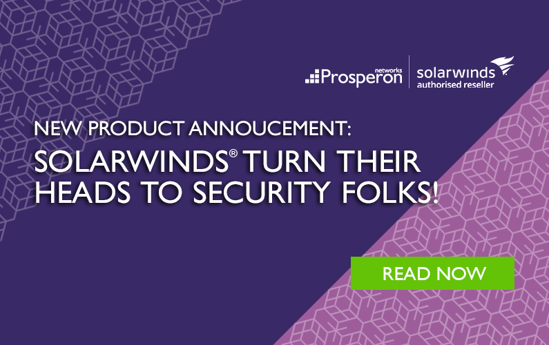 New Product Annoucement: SolarWinds Turn Their Heads To Security Folks!