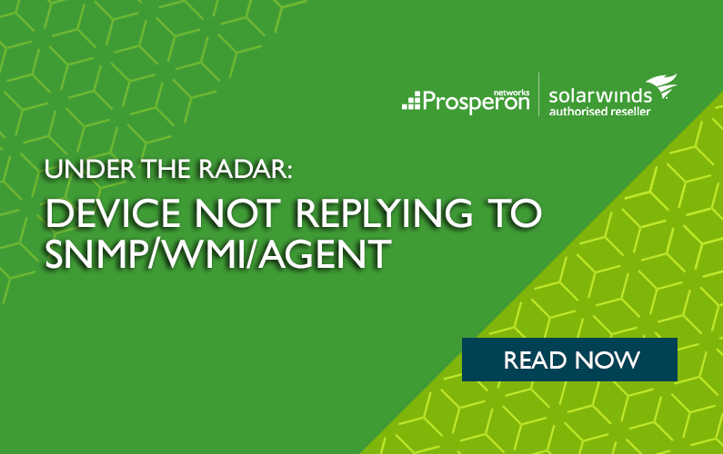 Under The Radar: Device Not Replying To SNMPWMI/Agent – Prosperon Networks