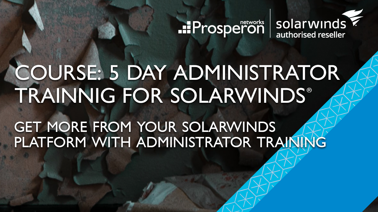 Administrator Course for SolarWinds (Video Slate) - Prosperon Networks