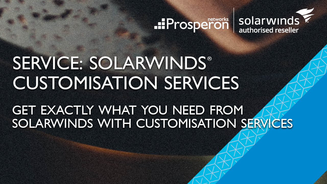 SolarWinds Customisation Services (Video Slate) - Prosperon Networks