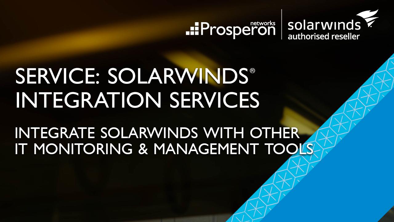 SolarWinds Integration Services (Video Slate) - Prosperon Networks