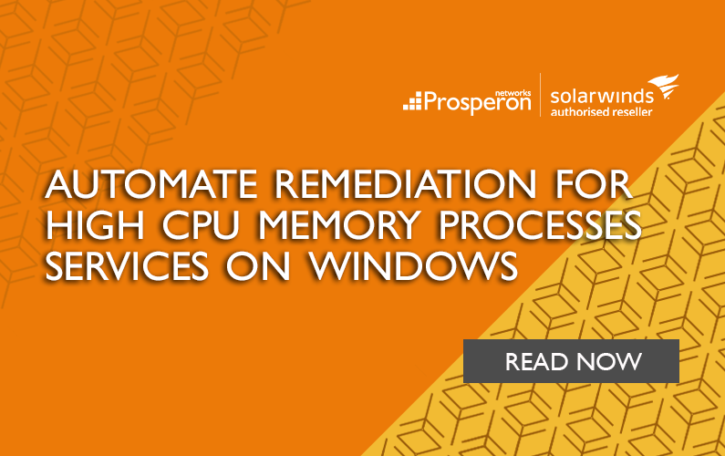Automate Remediation for High CPU Memory Processes Services on Windows
