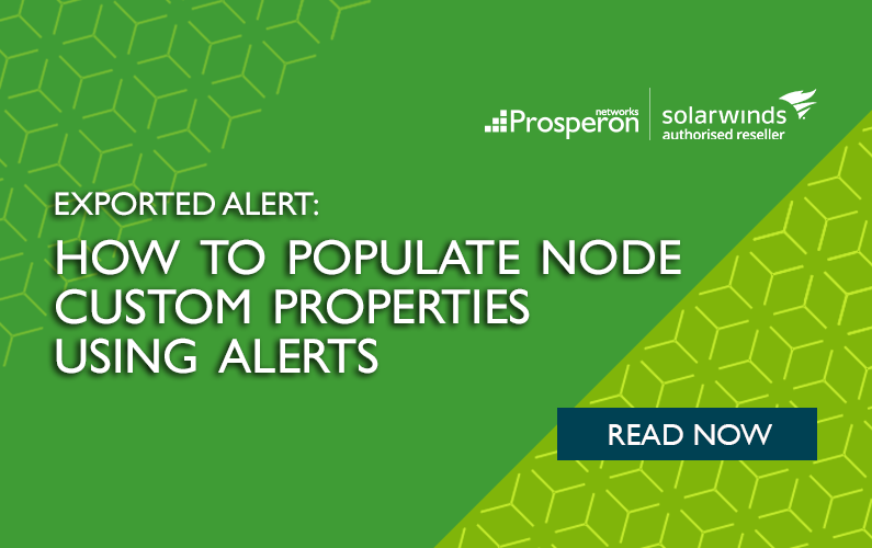 Exported Alert: How to Populate Node Custom Properties Using Alerts