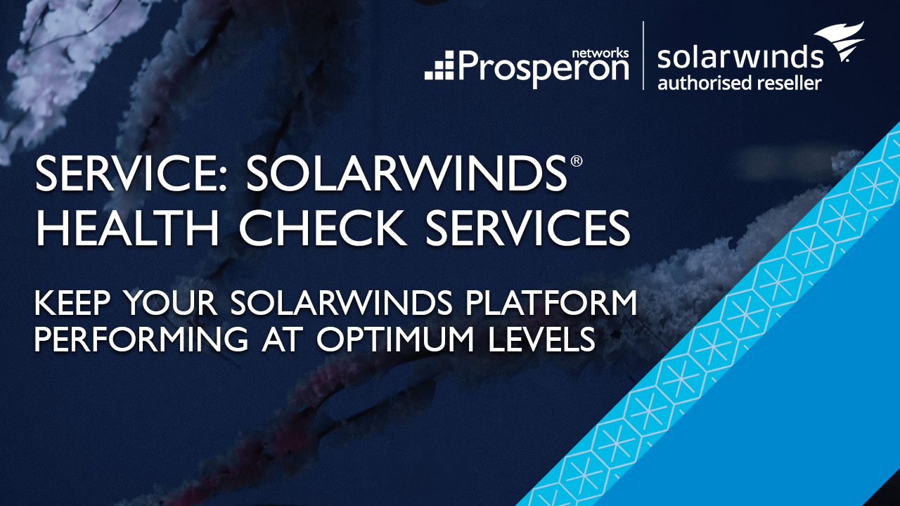 SolarWinds Health Check Services (Video Slate) - Prosperon Networks