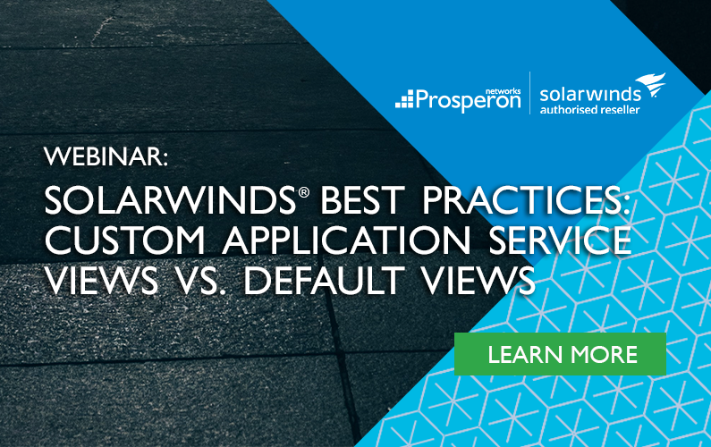 Protected: SolarWinds Best Practices: Custom Application Service Views Vs. Default Out-of-the-Box Views
