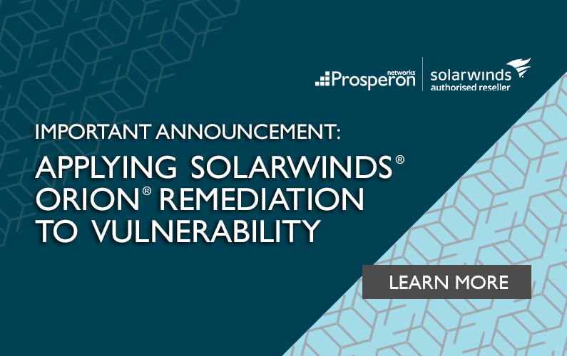 Important Announcement: Applying SolarWinds Orion Remediation To Vulnerability