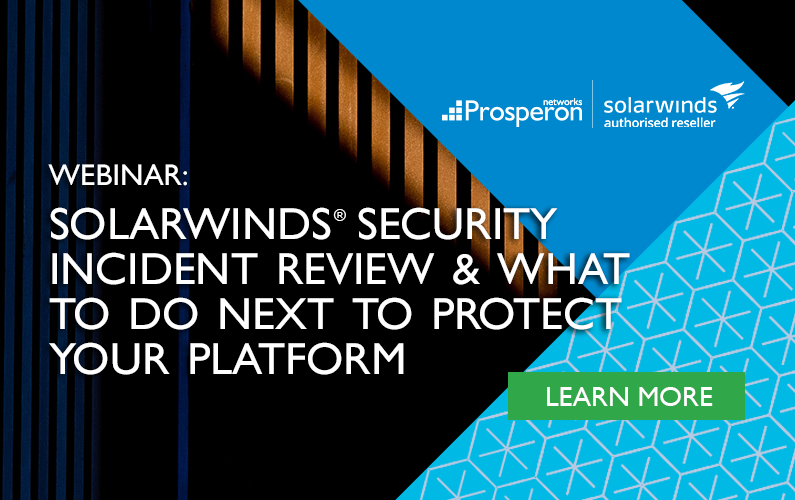 SolarWinds Security Incident Review & What To Do Next To Protect Your Platform