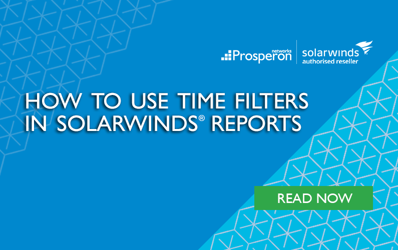 How To Use Time Filters In SolarWinds Reports