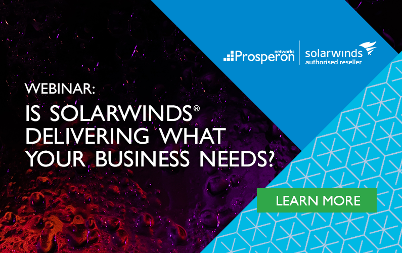 Is SolarWinds Delivering What Your Business Needs?