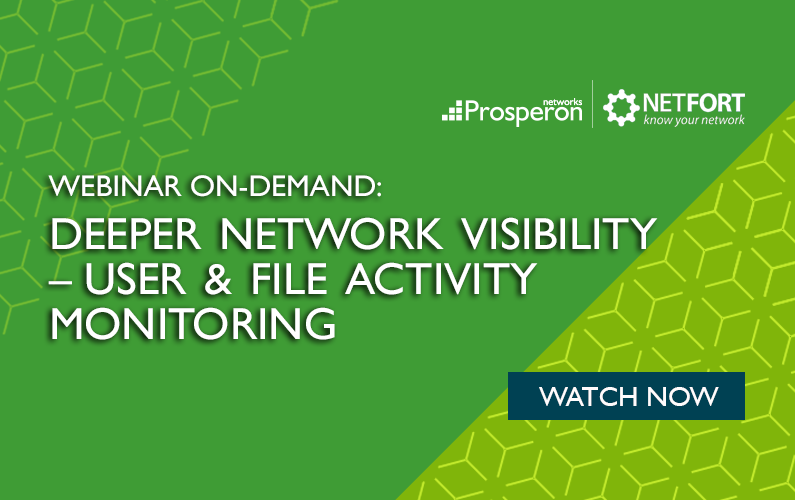 Webinar On-Demand: Deeper Network Visibility – User & File Activity Monitorin