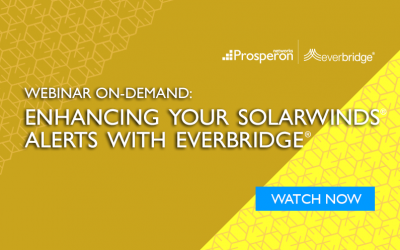 Webinar On-Demand: Enhancing Your SolarWinds Alerts with Everbridge