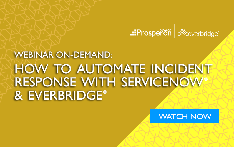 Webinar On-Demand: How to Automate Incident Response with ServiceNow & Everbridge