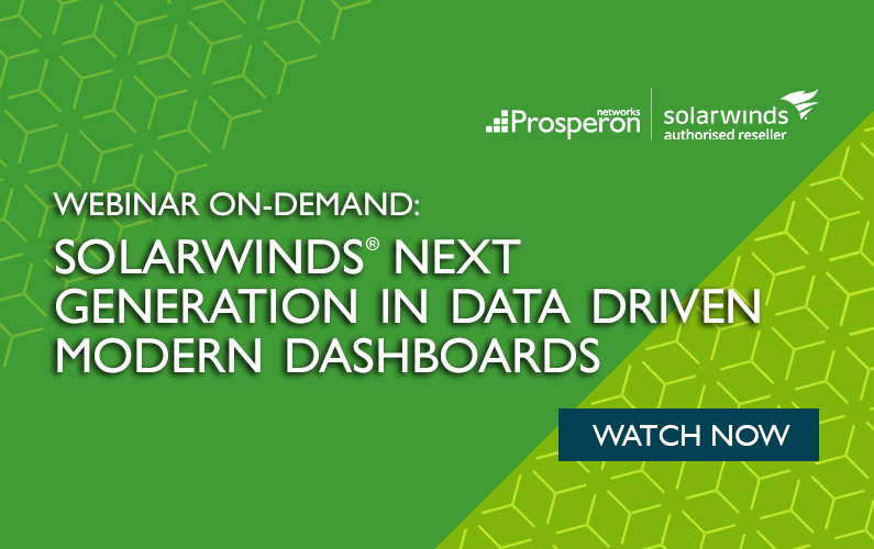 Webinar On-Demand: SolarWinds Next Generation In Data Driven Modern Dashboards