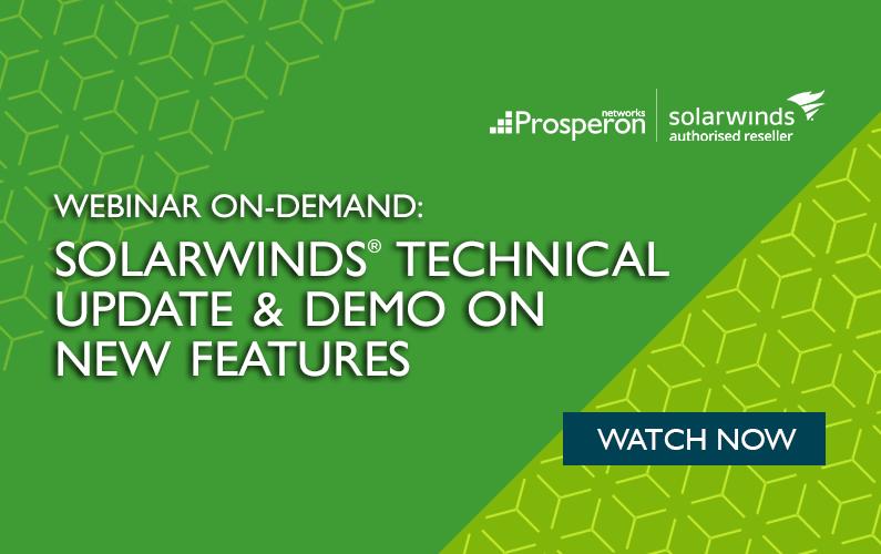 Webinar On-Demand: SolarWinds Technical Update & Demo On New Features