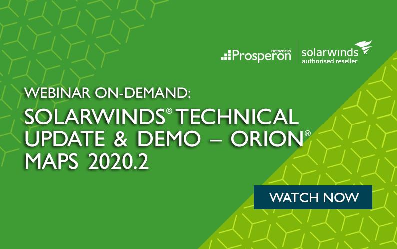 Webinar On-Demand: SolarWinds Technical Update & Demo – Orion Maps 2020.2