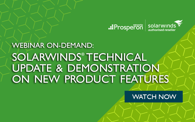 Webinar On-Demand: SolarWinds Technical Update & Demonstration On New Product Features