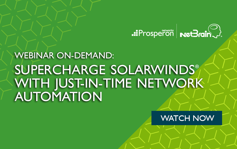 Webinar On-Demand: Supercharge SolarWinds with Just-In-Time Network Automation