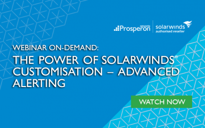 Webinar On-Demand: The Power of SolarWinds Customisation – Advanced Alerting